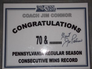 The Plaque from Penn State Legend Joe Paterno congratulating Coach Connor on the consecutive regular Strath Haven wins.